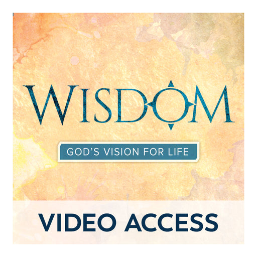 Wisdom: God's Vision for Life [Online Video Access]