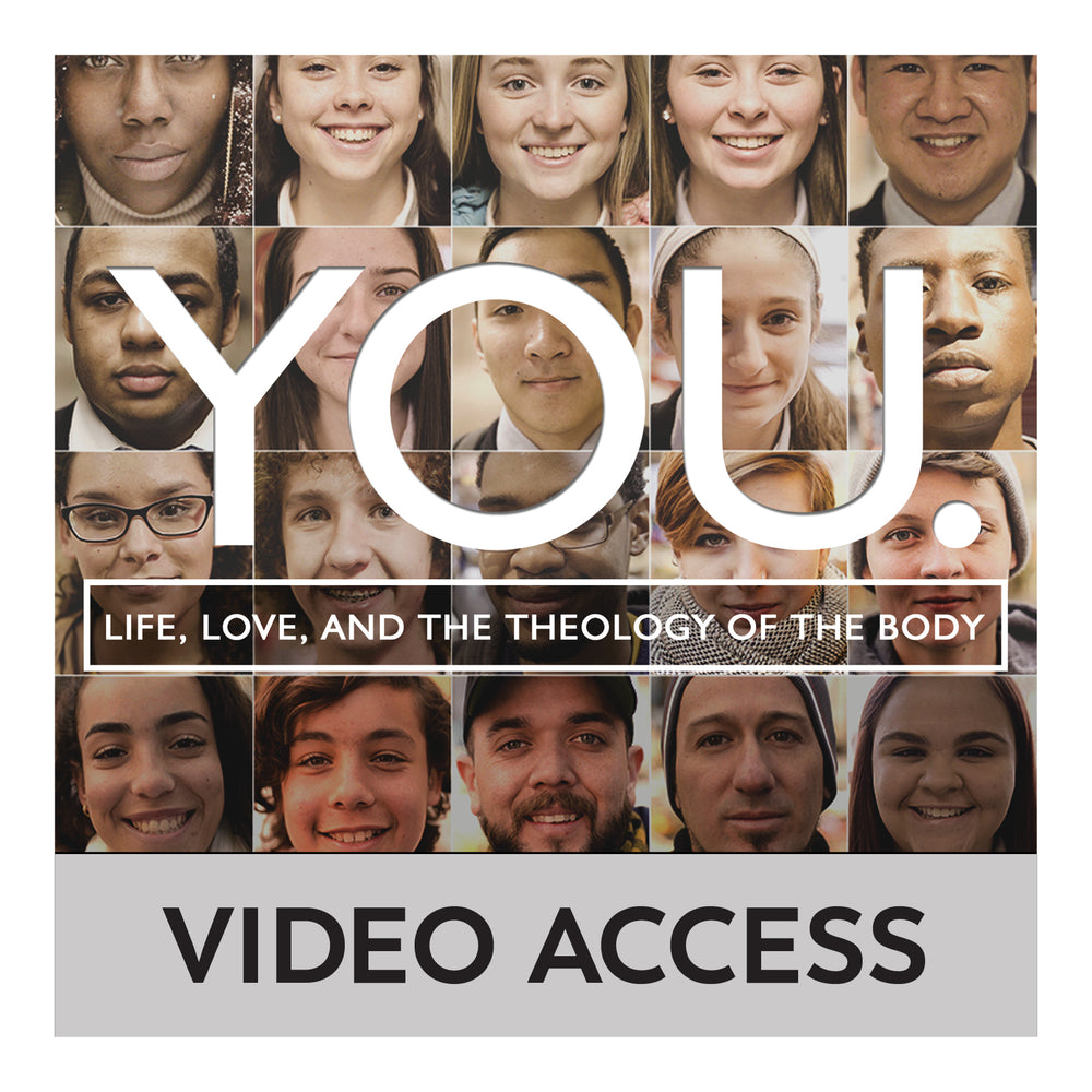 YOU. Life, Love, and the Theology of the Body [Online Video Access]