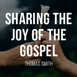 Sharing the Joy of the Gospel