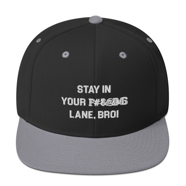 STAY IN YOUR LANE, BRO Snapback Hat