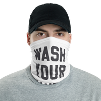 Neck gaiter - WASH YOUR HANDS!