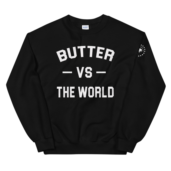 Butter Vs The World Sweatshirt