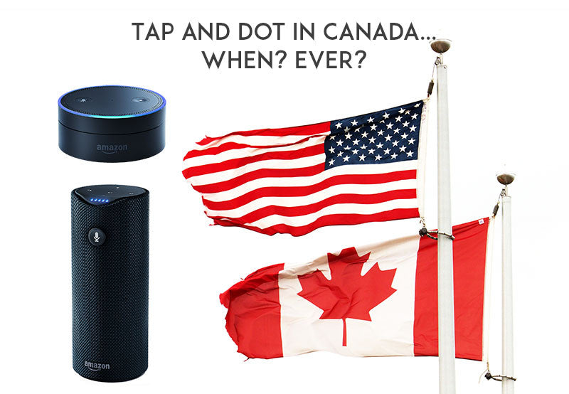 Buy the Echo Dot and Amazon Tap in Canada