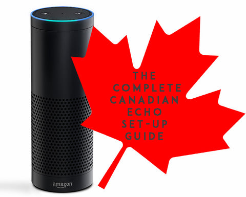Guide to setting up Amazon Echo in Canada