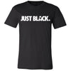 Just Black Unisex T-shirt - The Carter Brand - Black By Popular Demand - Rooting For Everybody Black - Black Pride Apparel