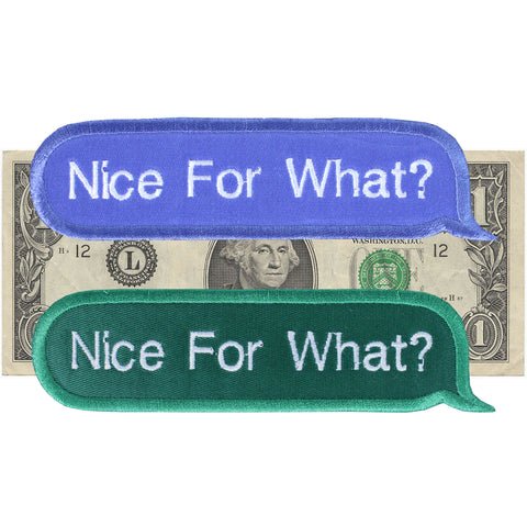 Nice For What? Patch