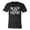 Black & Proud Unisex T-Shirt - The Carter Brand - Black By Popular Demand - Rooting For Everybody Black - Black Pride Apparel