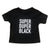 Super Duper Black Unisex Kids T-Shirt