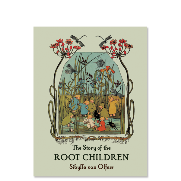 The Story of the Root Children by Sibylle von Olfers