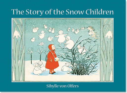 The Story of the Snow Children by Sibylle von Olfers