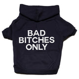 Bad Bitches only zip up hoodie Dog Apparel