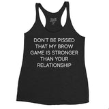 Brow Game Strong > Your relationship  Racerback Tank