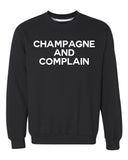 Champagne and Complain Crewneck