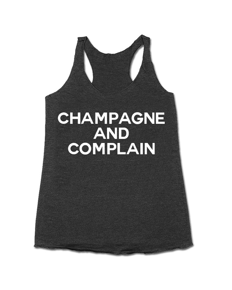 Champagne and Complain Racerback