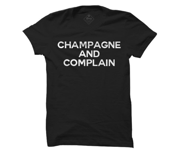 Champagne and Complain unisex Tee