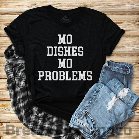Mo dishes Mo Problems Unisex Tee