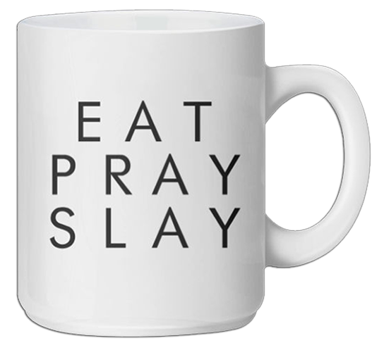 Eat Pray Slay Coffee Mug