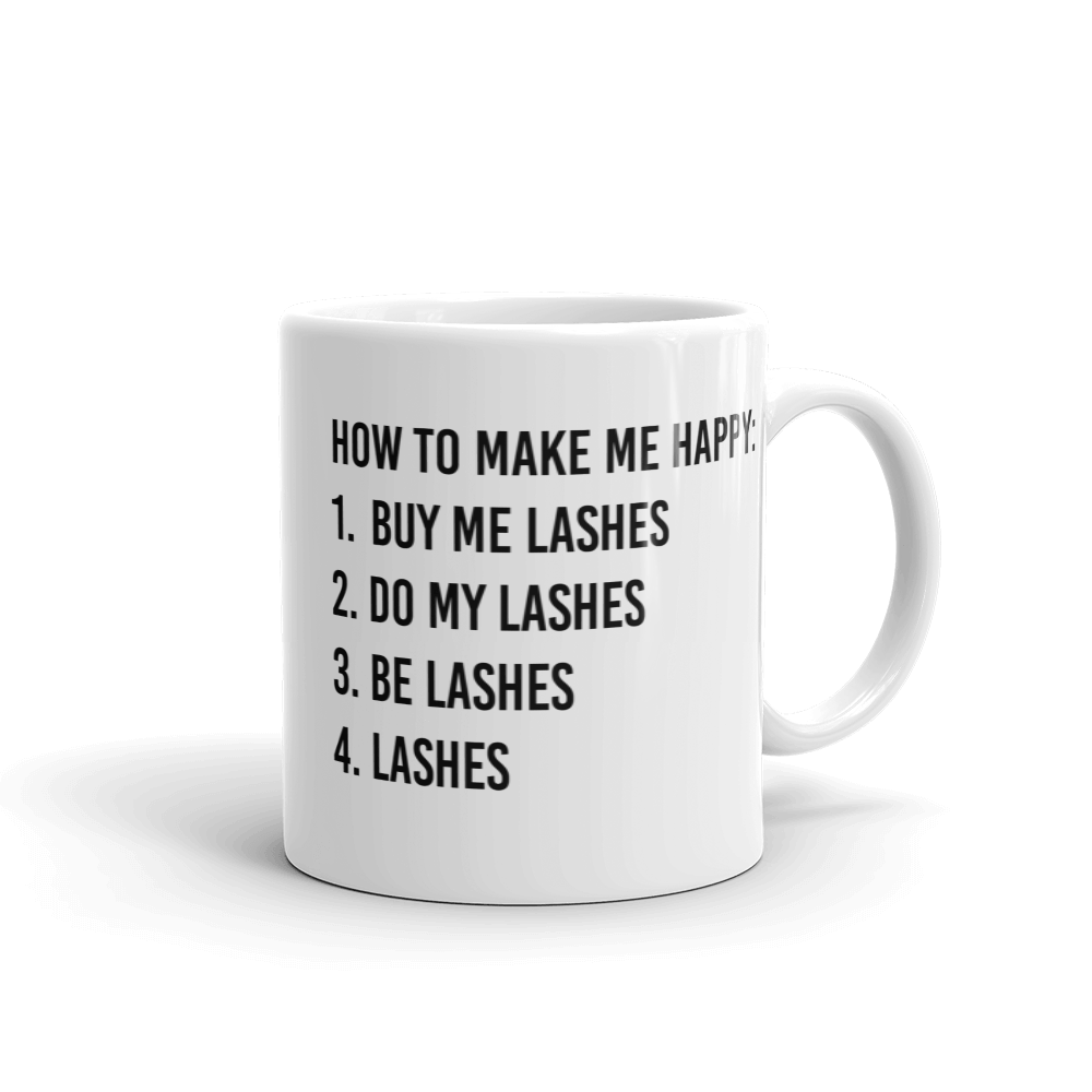 How to make me happy, buy me lashes coffee mug