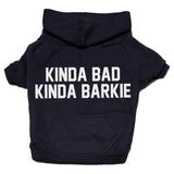 Kinda bad Kinda Barkie zip up hoodie Dog Apparel