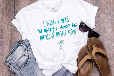 I wish i was 50 margs deep in mexico Unisex Tee