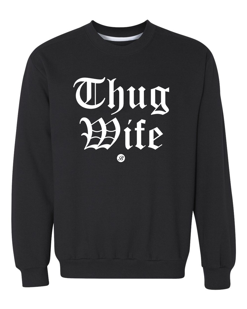 Thug Wife Crewneck sweatshirt
