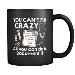 you can't fix crazy black 11oz coffee mug
