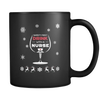 SAFETY FIRST DRINK WITH A NURSE CHRISTMAS BLACK 11oz MUG