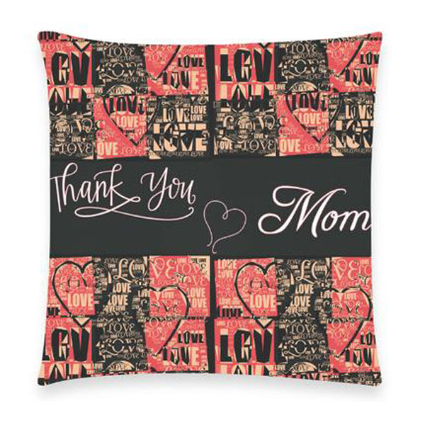 "Thank You Mom Custom  Pillow Case 18""x18"" (one side) No Zipper"
