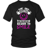 You Are Special And You Give Me A Reason To Smile Black Unisex T shirt