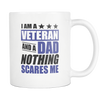 I Am A Veteran And A Dad - Nothing Scares Me