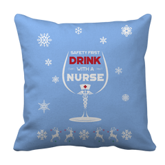Safety First Drink with a Nurse Christmas Pillow Case