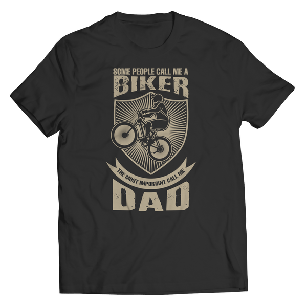 Some call me a Biker But the Most Important ones call me Dad