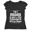 I'm A Mom, Just Assume I'm Always Right