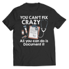 you can't fix crazy black unisex t-shirt