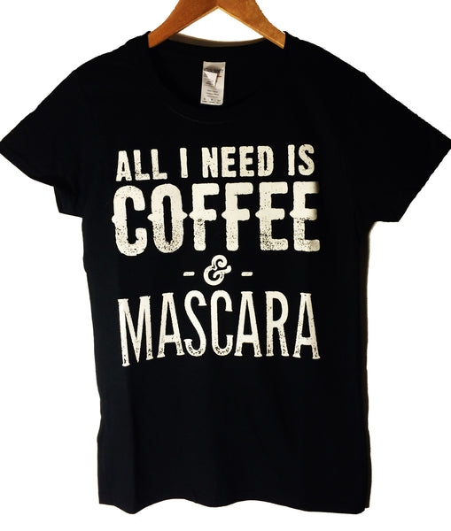 All I Need Is Coffee Womens Tee Shirt