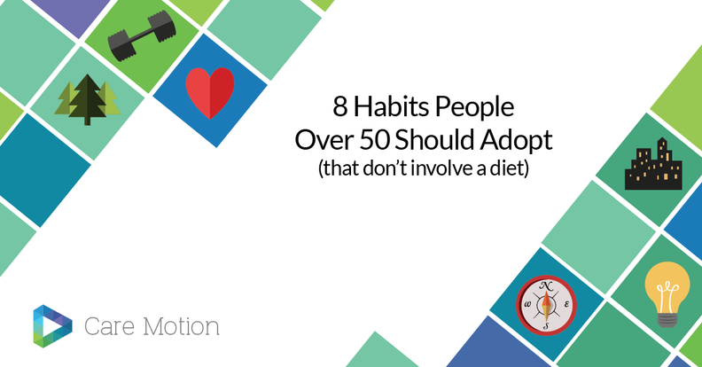 8 Habits People Over 50 Should Adopt (that don't involve a diet)