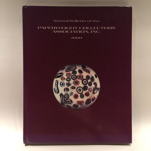 The Paperweight Collectors Association PCA Annual Bulletin 2000 Hardcover