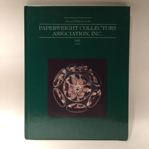 The Paperweight Collectors Association PCA Annual Bulletin 1997 Hardcover