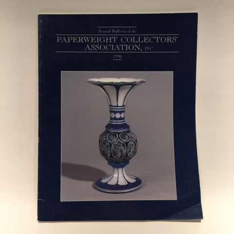The Paperweight Collectors Association PCA Annual Bulletin 1990