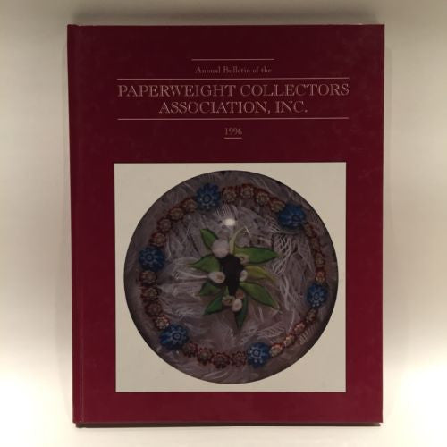 The Paperweight Collectors Association PCA Annual Bulletin 1996 Hardcover