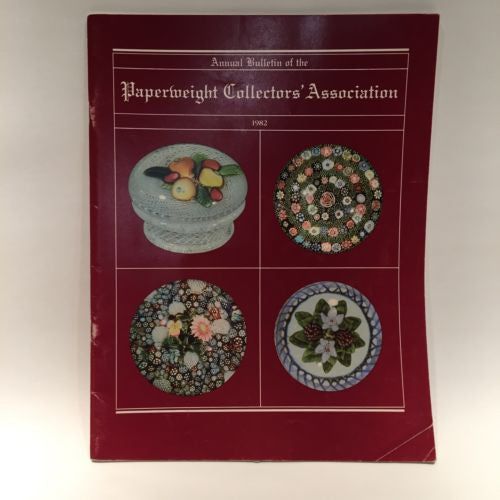 The Paperweight Collectors Association PCA Annual Bulletin 1982