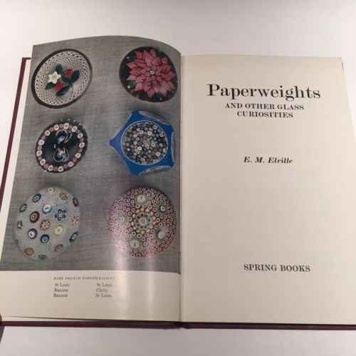 Paperweights And Other Glass Curiosities by  EM Elville 1968 H/C Reference Book