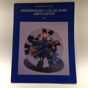 The Paperweight Collectors Association PCA Annual Bulletin 1987