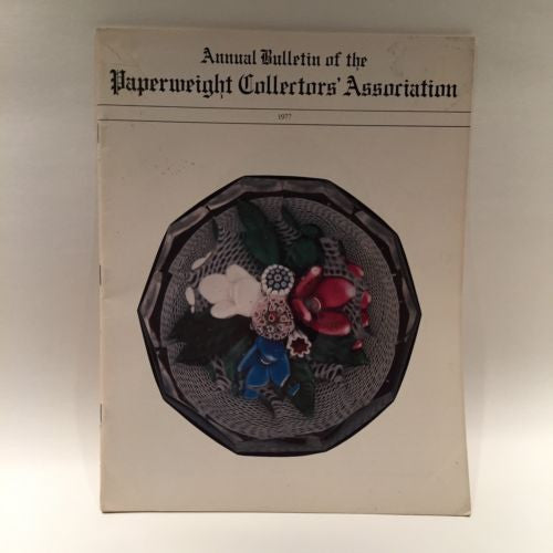 The Paperweight Collectors Association PCA Annual Bulletin 1977