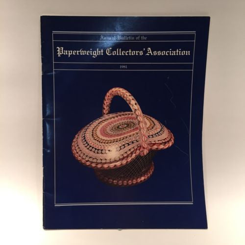 The Paperweight Collectors Association PCA Annual Bulletin 1981