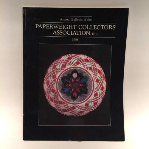The Paperweight Collectors Association PCA Annual Bulletin 1988