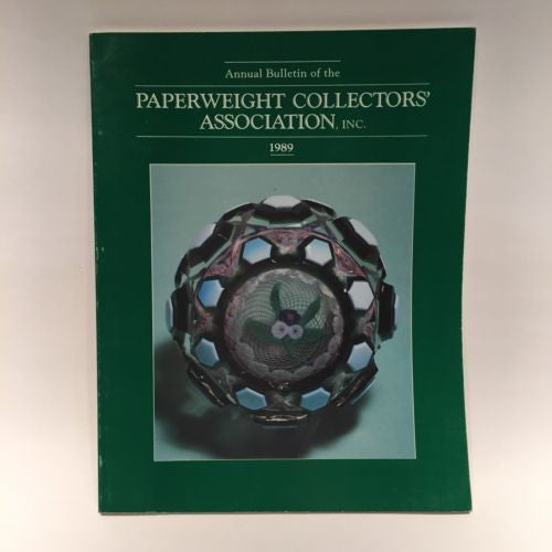 The Paperweight Collectors Association PCA Annual Bulletin 1989