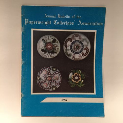 The Paperweight Collectors Association PCA Annual Bulletin 1975