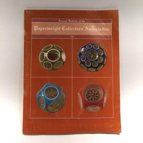 The Paperweight Collectors Association PCA Annual Bulletin 1983
