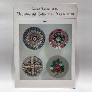 The Paperweight Collectors Association PCA Annual Bulletin 1970